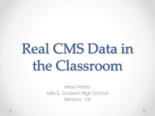 Real CMS Data in the Classroom