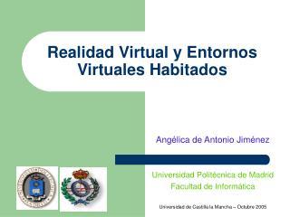 Realidad Virtual y Entornos Virtuales Habitados