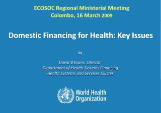 Domestic Financing for Health: Key Issues