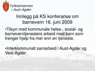 Innlegg p� KS konferanse om barnevern 16. juni 2009