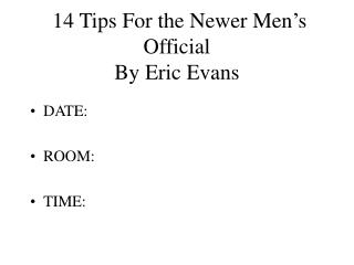 14 Tips For the Newer Men's Official By Eric Evans