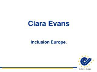 Ciara  Evans Inclusion Europe.