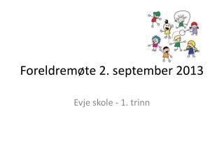 Foreldremøte 2. september 2013