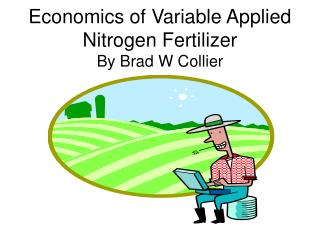 Economics of Variable Applied Nitrogen Fertilizer  By Brad W Collier