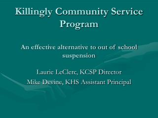 Killingly Community Service Program  An effective alternative to out of school suspension
