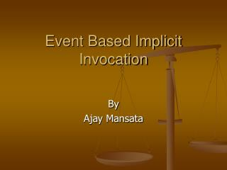 Event Based Implicit Invocation