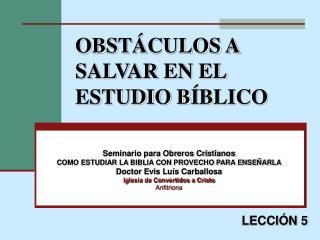 OBST Á CULOS A SALVAR EN EL ESTUDIO B Í BLICO