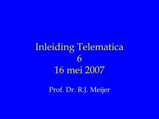Inleiding Telematica 6 16 mei 2007