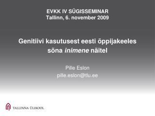 EVKK  IV S�GISSEMINAR Tallinn, 6. november 2009