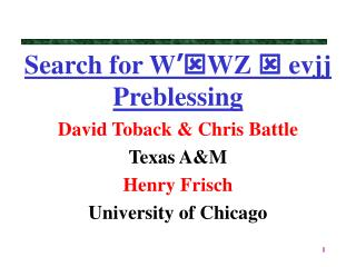 Search for W ' WZ  evjj Preblessing