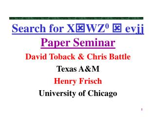 Search for X WZ 0   evjj Paper Seminar