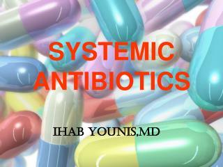 SYSTEMIC ANTIBIOTICS