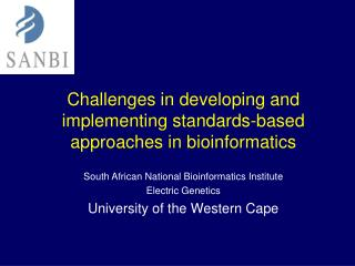 Challenges in developing and implementing standards-based approaches in bioinformatics