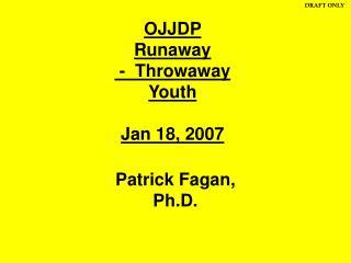 OJJDP  Runaway  -  Throwaway  Youth  Jan 18, 2007