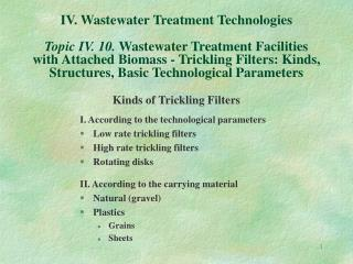 IV. Wastewater Treatment Technologies  Topic IV. 10. Wastewater Treatment Facilities with Attached Biomass - Trickling F