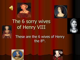 The 6 sorry wives of Henry VIII