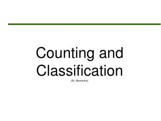 Counting and Classification (Dr. Monticino)