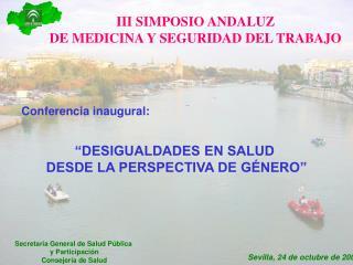 III SIMPOSIO ANDALUZ  DE MEDICINA Y SEGURIDAD DEL TRABAJO