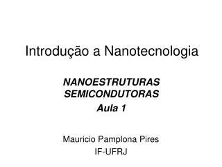 Introdução a Nanotecnologia