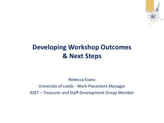 Developing Workshop Outcomes  & Next Steps