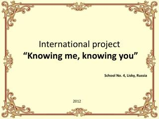 "International project  ""Knowing me, knowing you"""