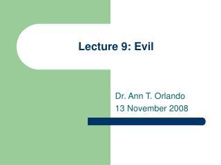 Lecture 9: Evil