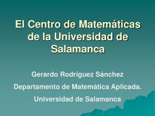 El Centro de  Matemáticas  de la Universidad de Salamanca