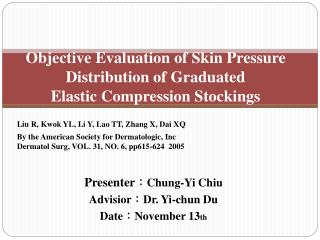 Objective Evaluation of Skin Pressure Distribution of Graduated  Elastic Compression Stockings