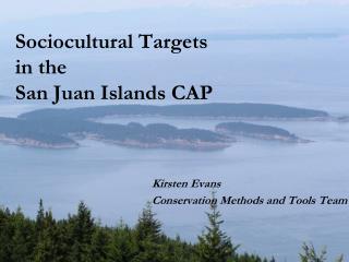 Sociocultural Targets  in the  San Juan Islands CAP