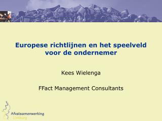 Europese richtlijnen en het speelveld voor de ondernemer
