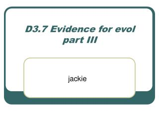 D3.7 Evidence for evol part III