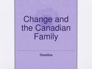 Change and the Canadian Family