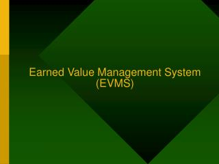 Earned Value Management System (EVMS)