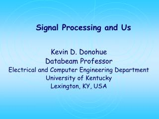 Signal Processing and Us