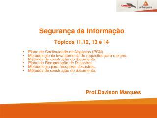 Segurança da Informação Tópicos 11,12, 13 e 14 Plano de Continuidade de Negócios (PCN).