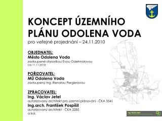 KONCEPT ÚZEMNÍHO PLÁNU ODOLENA VODA pro veřejné projednání – 24.11.2010