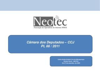 C�mara dos Deputados � CCJ PL 66 / 2011
