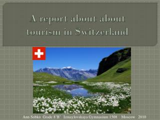 A report about about tourism in Switzerland