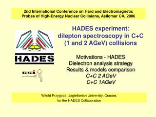 Witold Przygoda, Jagiellonian University, Cracow,  for the HADES Collaboration