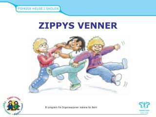 ZIPPYS VENNER