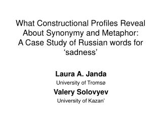 Laura A. Janda University of Troms� Valery Solovyev University of Kazan�