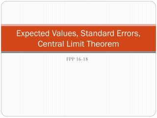 Expected Values, Standard Errors, Central Limit Theorem
