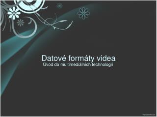 Datové formáty videa