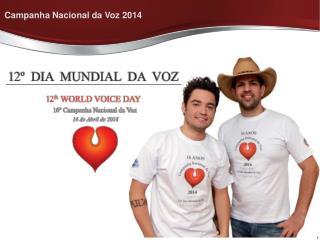 12 o.  Dia Mundial da Voz  16 a.  Campanha Nacional da Voz