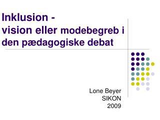 Inklusion - vision eller  modebegreb i den pædagogiske debat