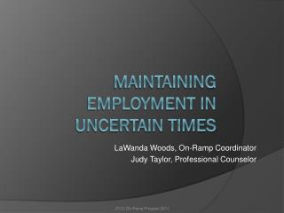 Maintaining Employment in Uncertain Times