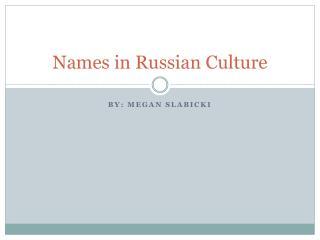 Names in Russian Culture