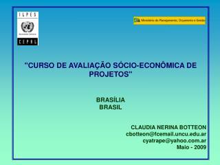 """""""CURSO DE AVALIAÇÃO SÓCIO-ECONÔMICA DE PROJETOS"""" BRASÍLIA BRASIL CLAUDIA NERINA BOTTEON"""