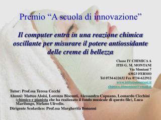 Classe IV CHIMICA A ITIS G. M. MONTANI Via Montani 7 63023 FERMO Tel 0734-622632 Fax 0734-622912