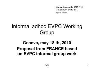 Informal adhoc EVPC Working Group